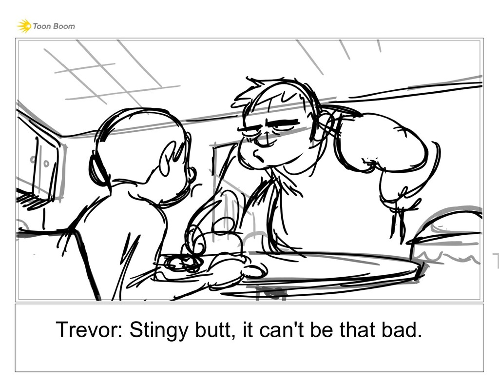 Trevor: Stingy butt, it can't be that bad. T
