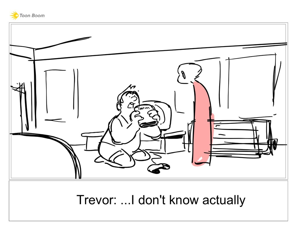 Trevor: ...I don't know actually