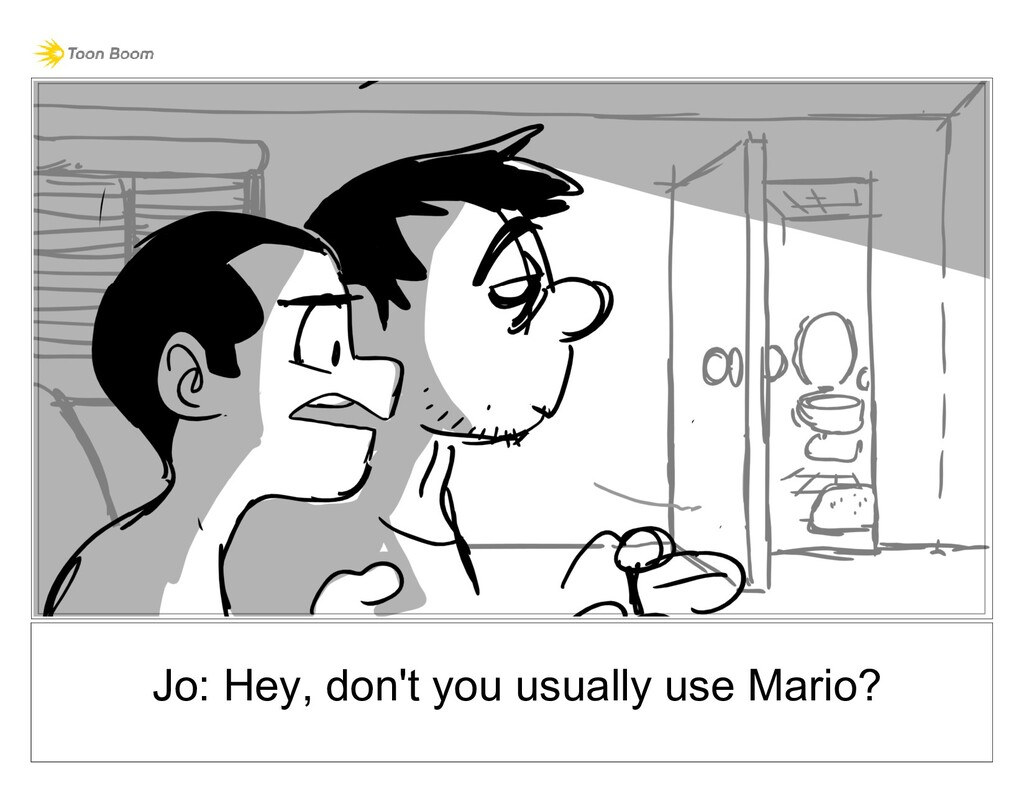 Jo: Hey, don't you usually use Mario?