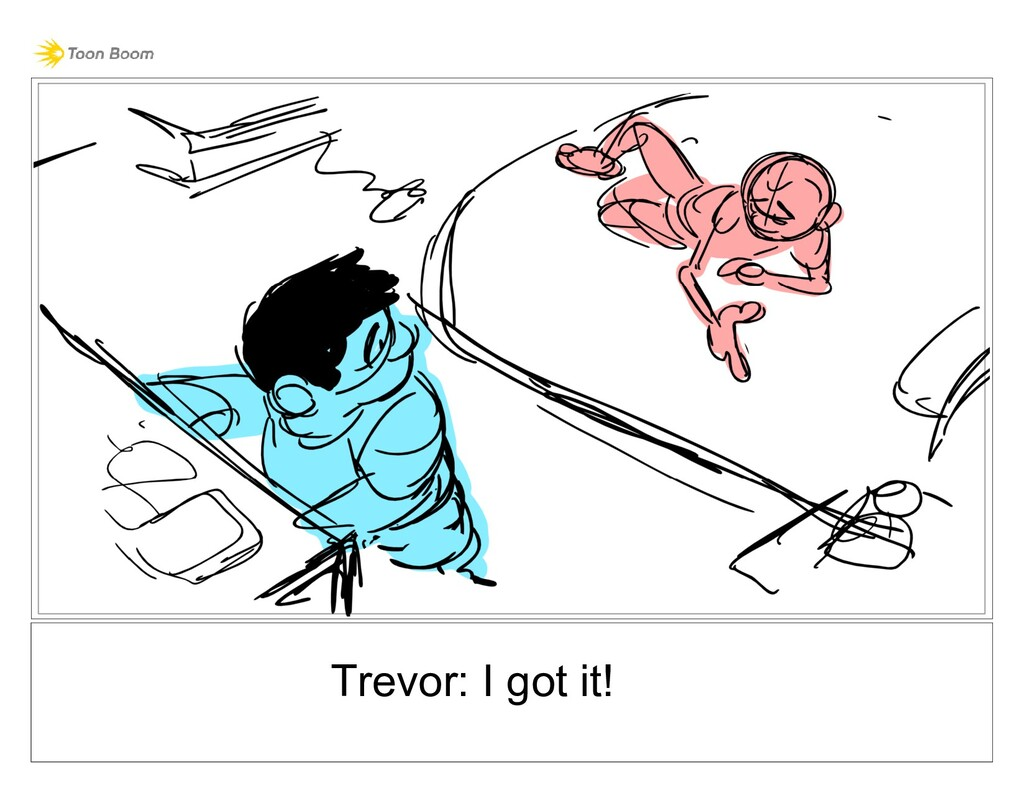 Trevor: I got it!