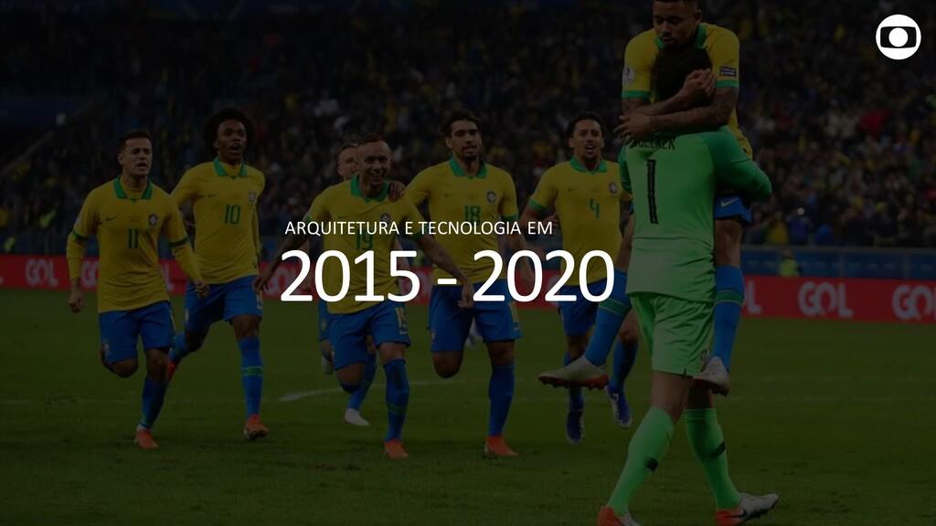 2015 -2020 ARQUITETURA E TECNOLOGIA EM