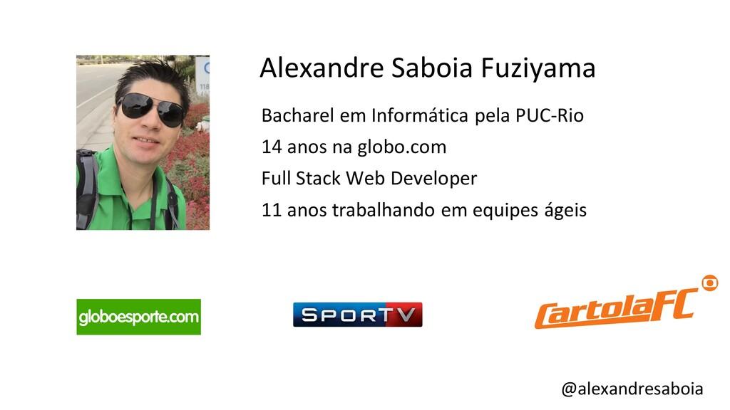 Alexandre Saboia Fuziyama Bacharel em Informáti...