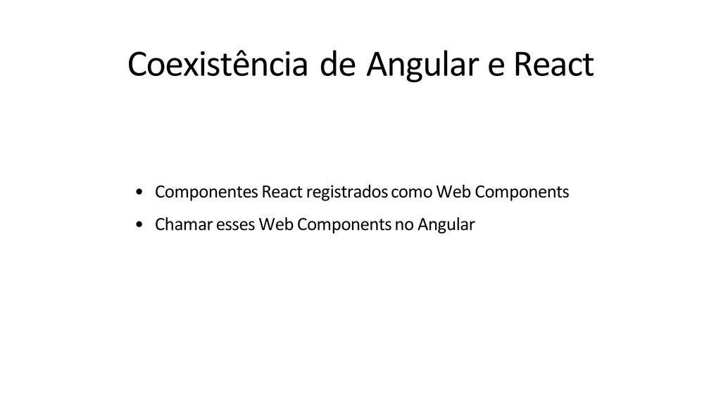 Coexistência de Angular e React • Componentes R...