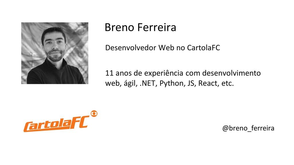 Breno Ferreira Desenvolvedor Web no CartolaFC 1...