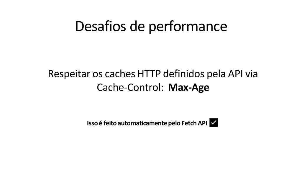 Desafios de performance Respeitar os caches HTT...