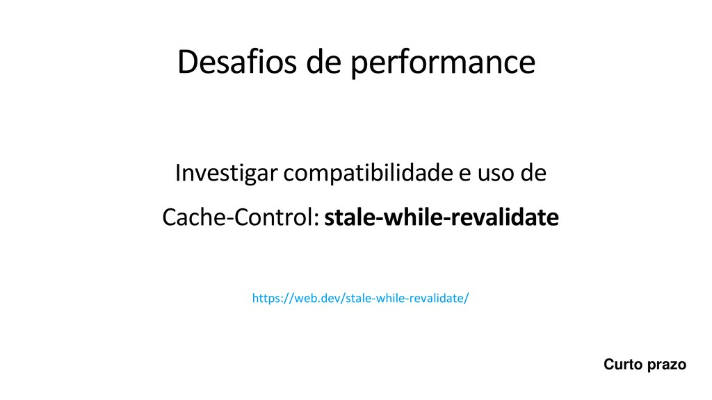 Desafios de performance Investigar compatibilid...