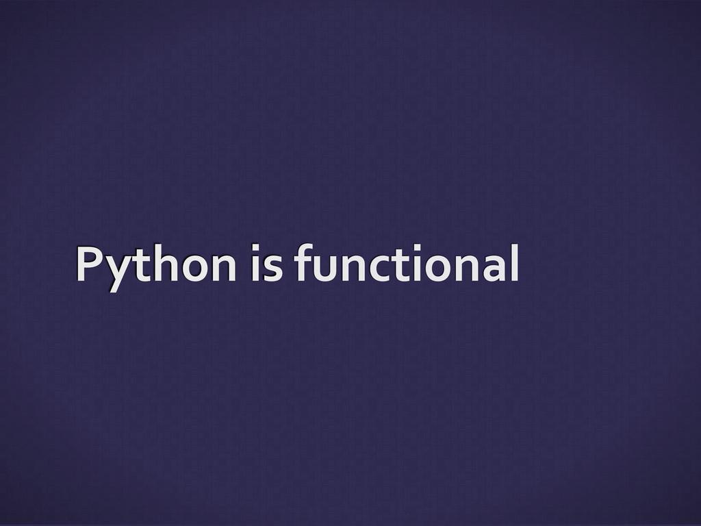 Python is            ...