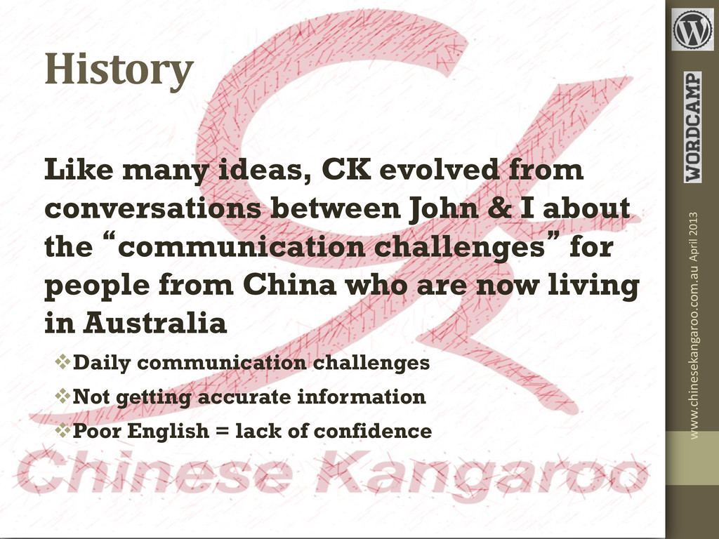 History Like many ideas, CK evolved from conver...