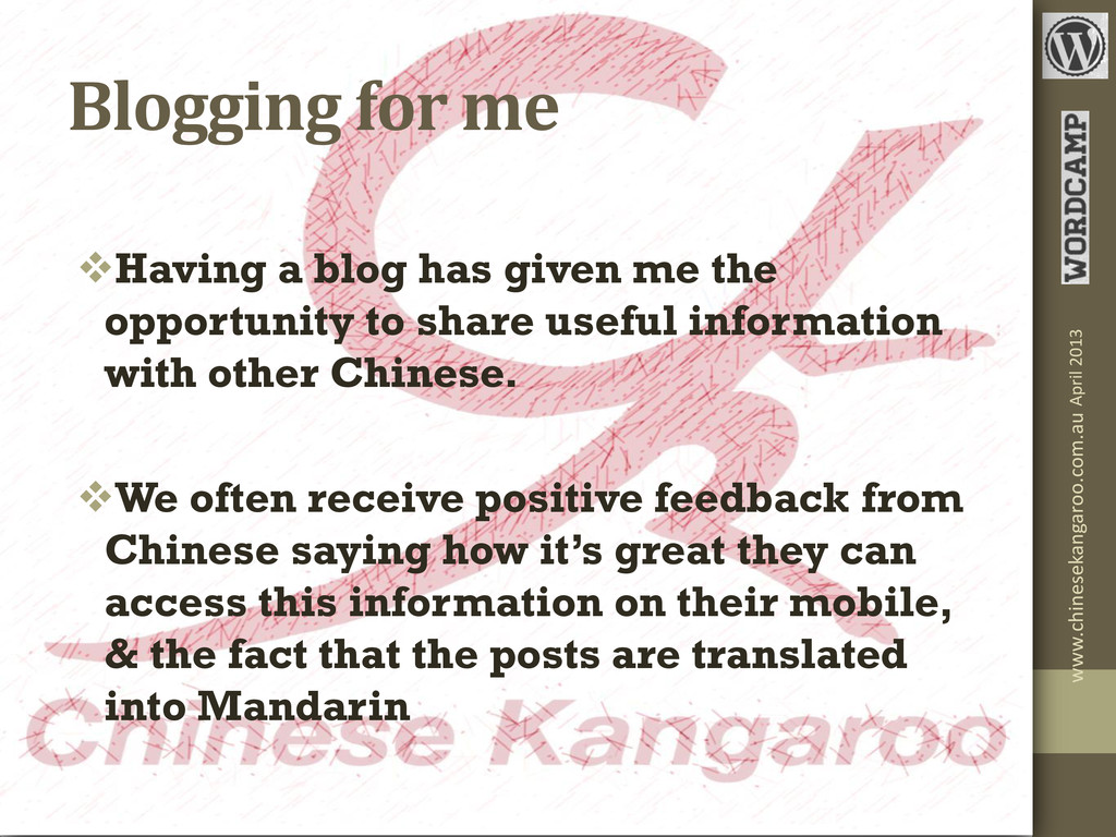 Blogging for me Having a blog has given me the...