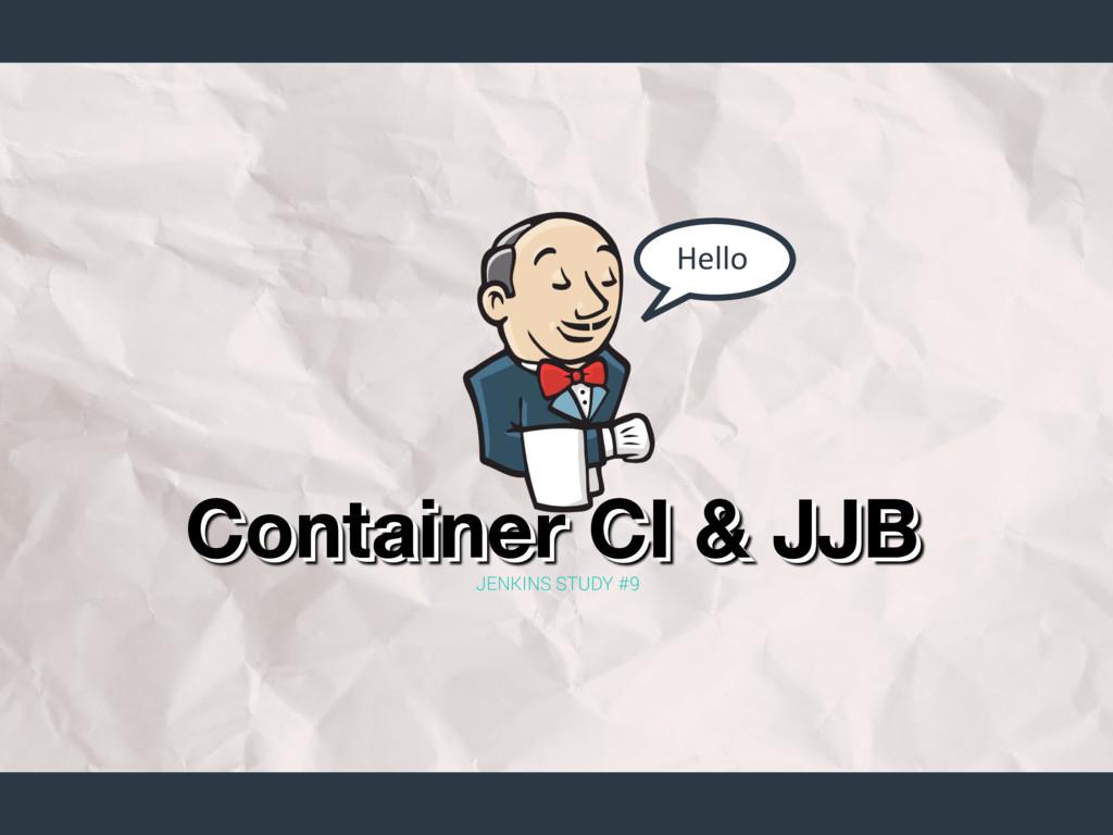 01 JENKINS STUDY #9 Hello Container CI & JJB Co...
