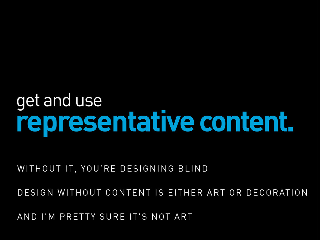 get and use representative content. WITHOUT IT,...