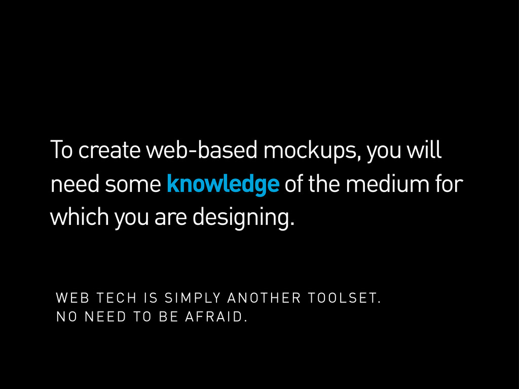 To create web-based mockups, you will need some...