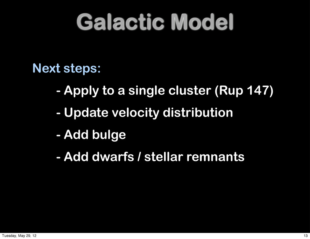 Galactic Model Next steps: - Apply to a single ...