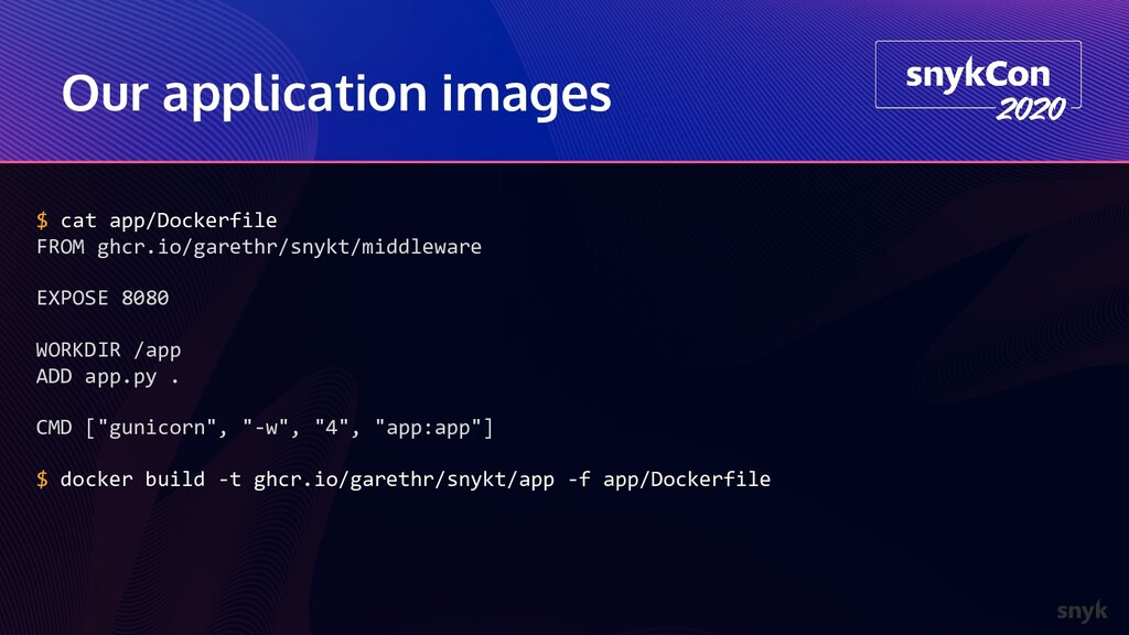Our application images $ cat app/Dockerfile FRO...