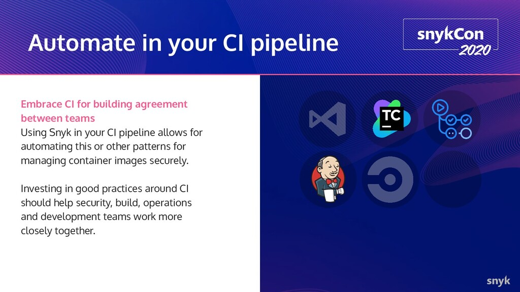 Automate in your CI pipeline Embrace CI for bui...