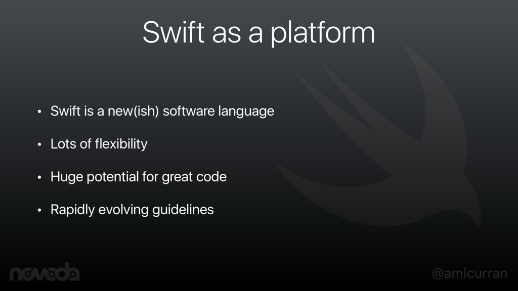 @amlcurran Swift as a platform • Swift is a new...