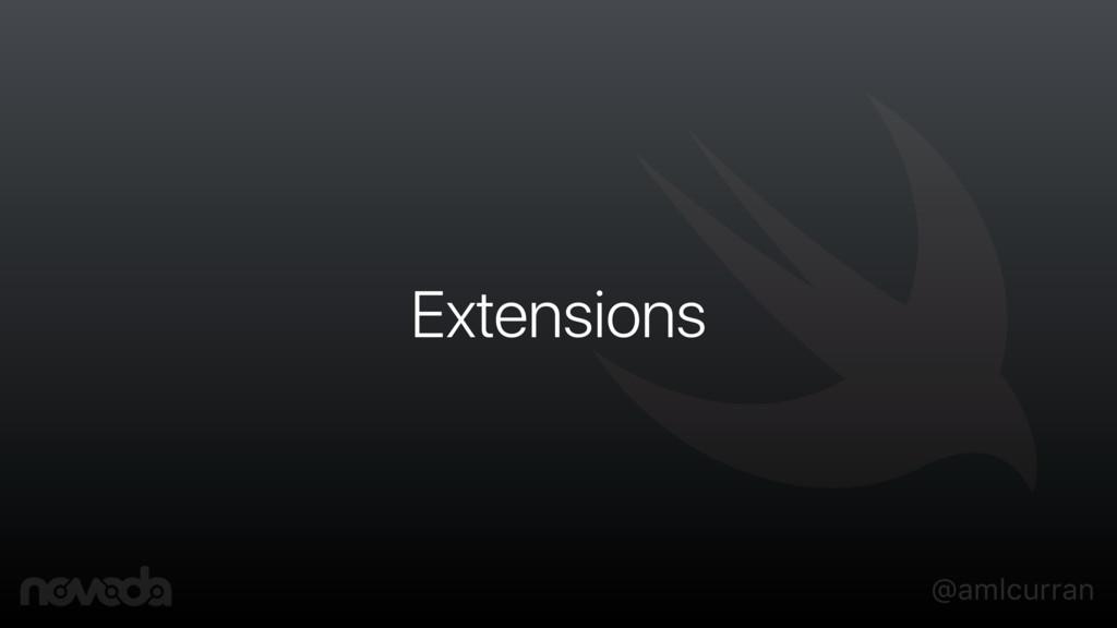 @amlcurran Extensions