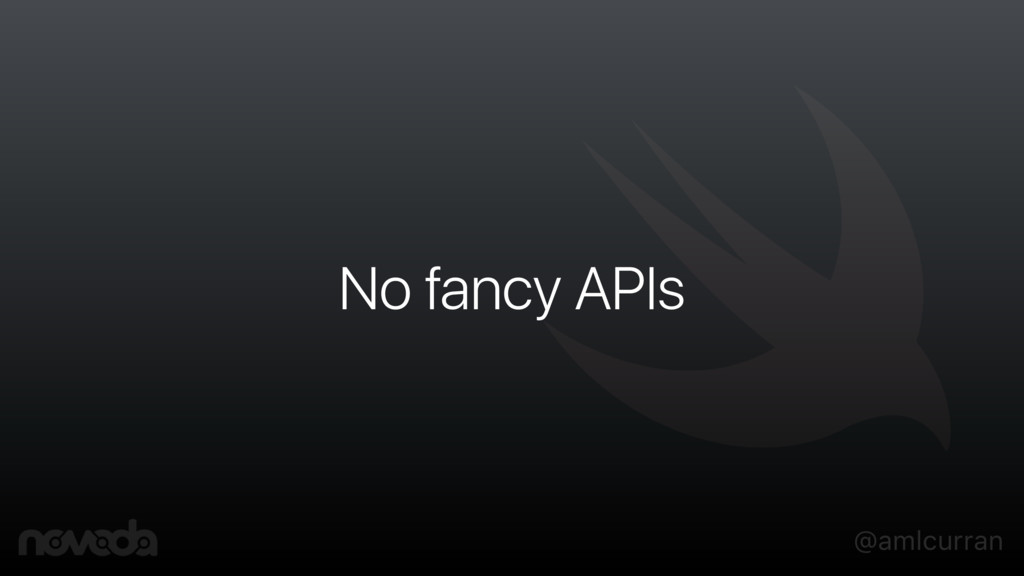 @amlcurran No fancy APIs