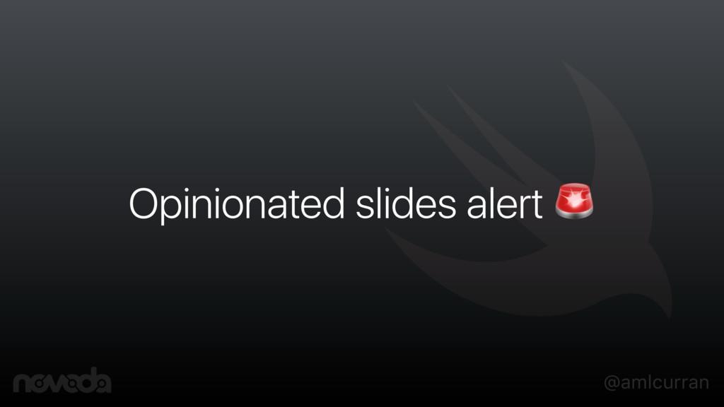 @amlcurran Opinionated slides alert