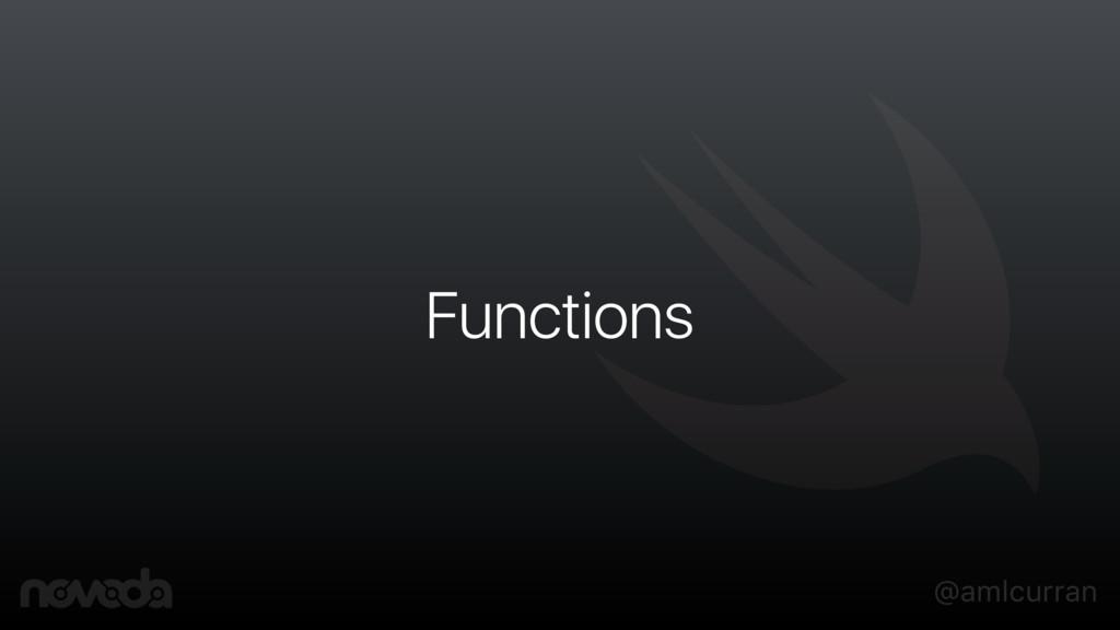@amlcurran Functions