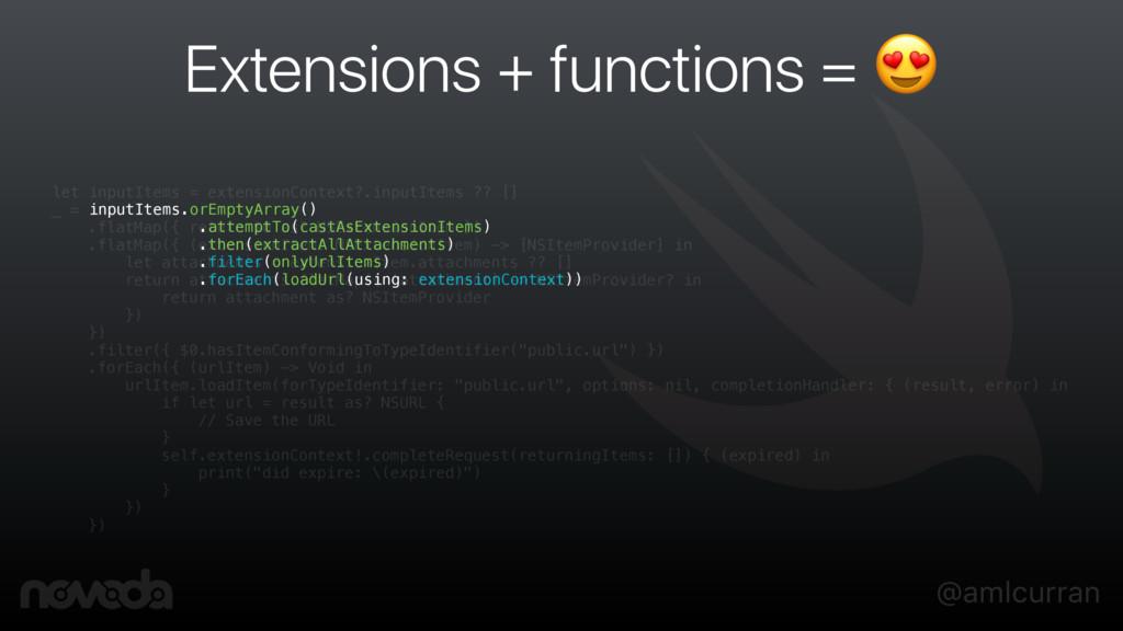 @amlcurran Extensions + functions =  inputItems...