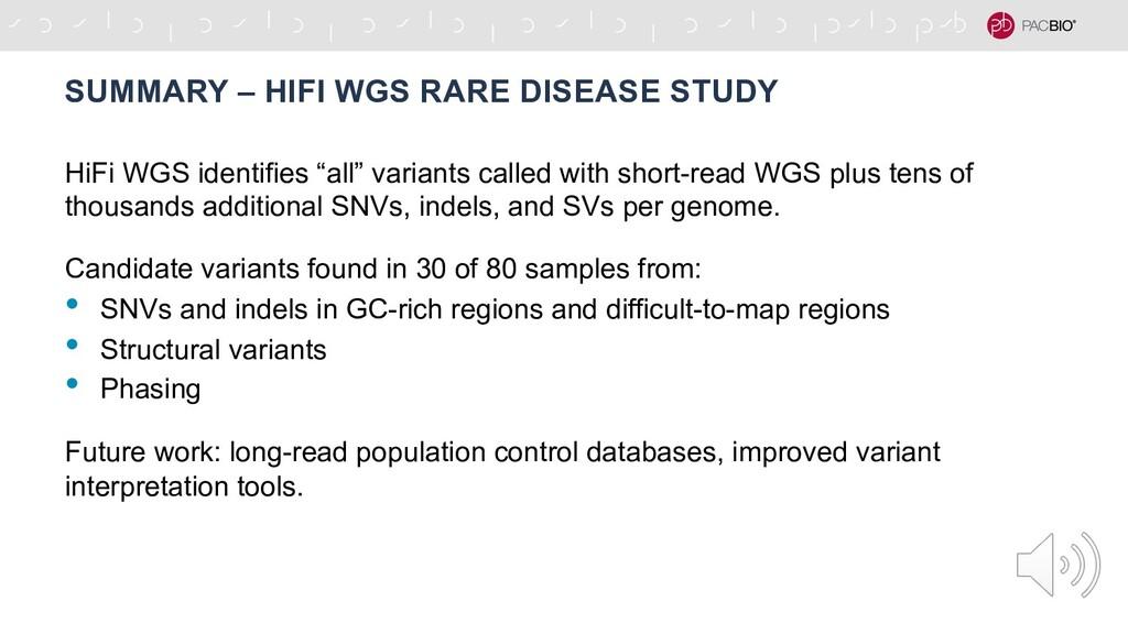 SUMMARY – HIFI WGS RARE DISEASE STUDY HiFi WGS ...