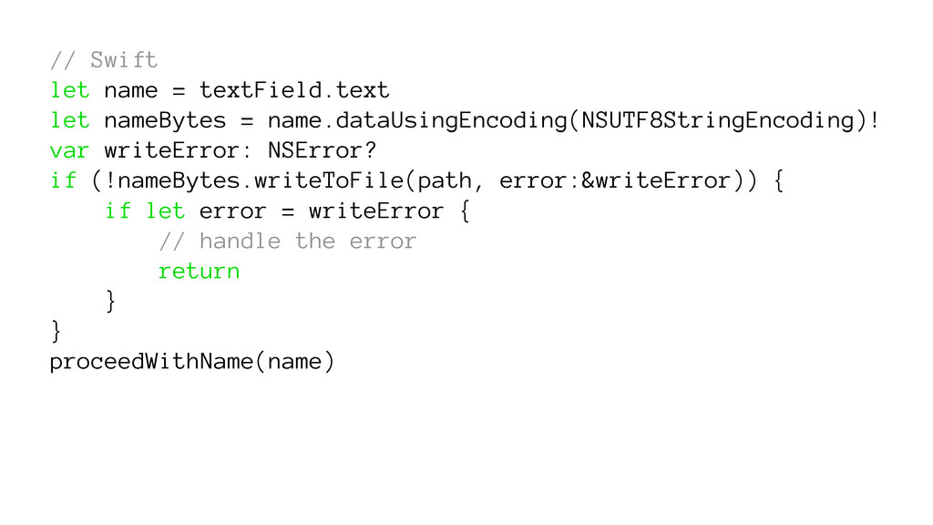 // Swift let name = textField.text let nameByte...