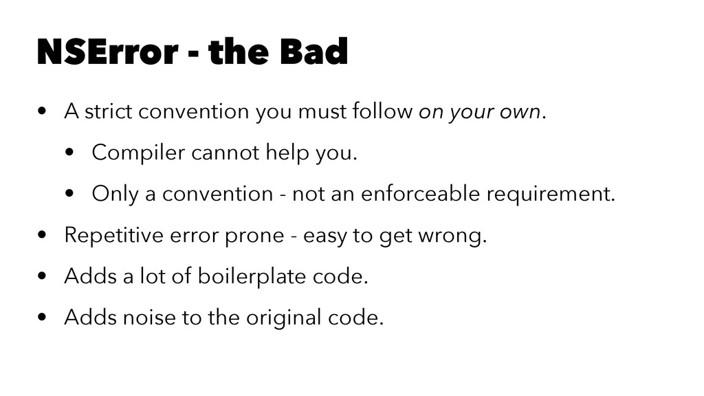 NSError - the Bad • A strict convention you mus...