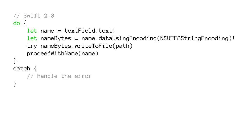 // Swift 2.0 do { let name = textField.text! le...