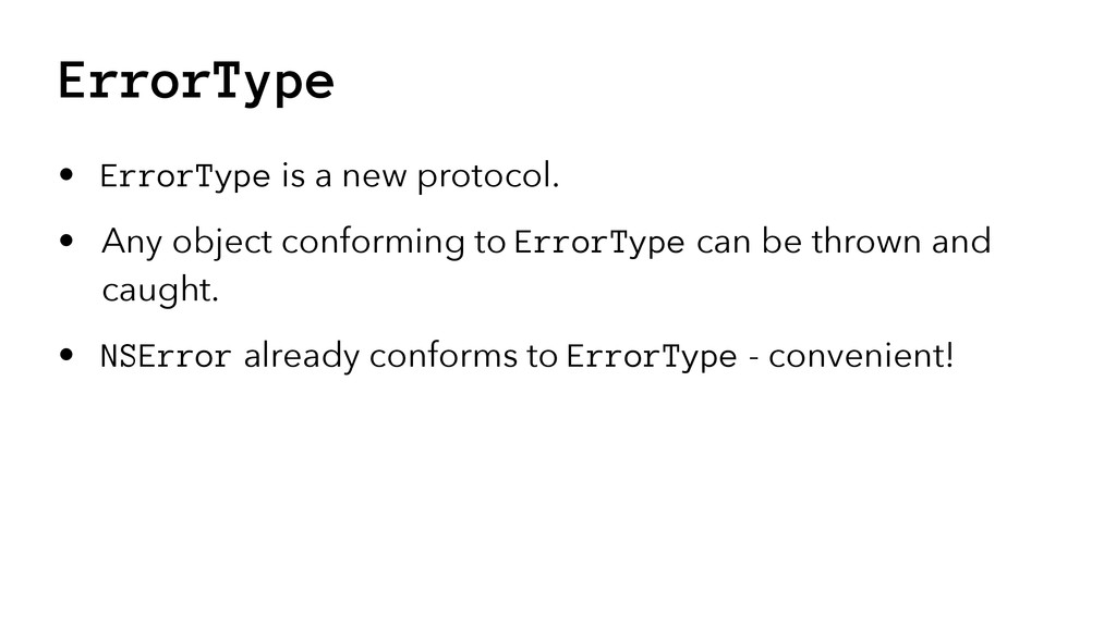 ErrorType • ErrorType is a new protocol. • Any ...