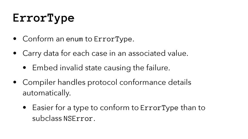 ErrorType • Conform an enum to ErrorType. • Car...
