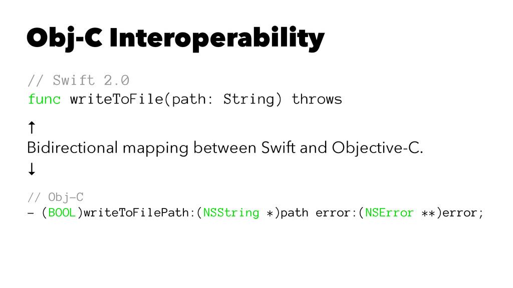 Obj-C Interoperability // Swift 2.0 func writeT...