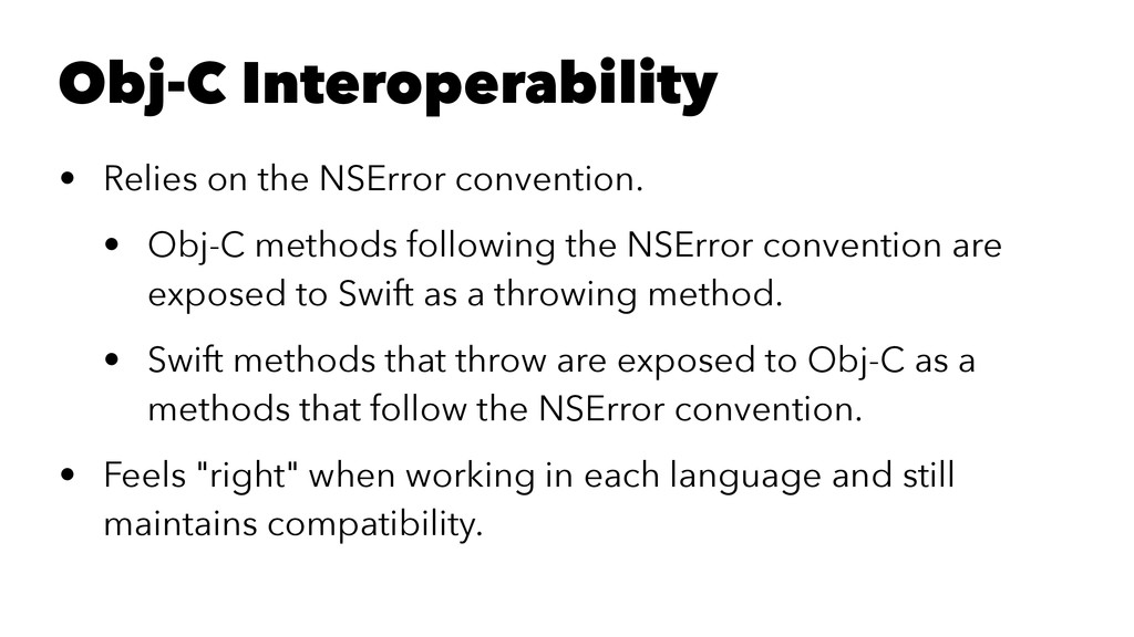 Obj-C Interoperability • Relies on the NSError ...