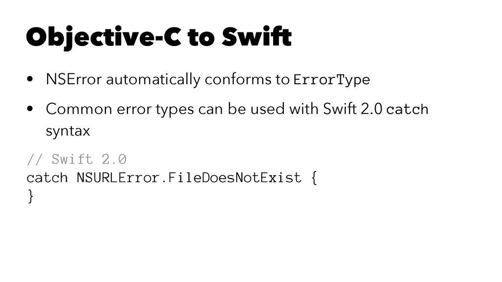 Objective-C to Swift • NSError automatically co...