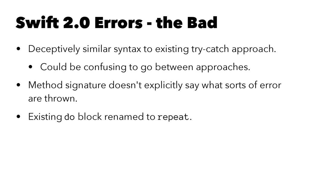 Swift 2.0 Errors - the Bad • Deceptively simila...