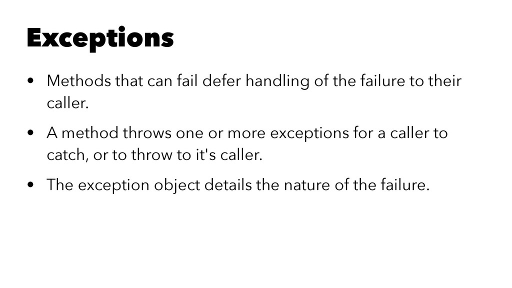 Exceptions • Methods that can fail defer handli...