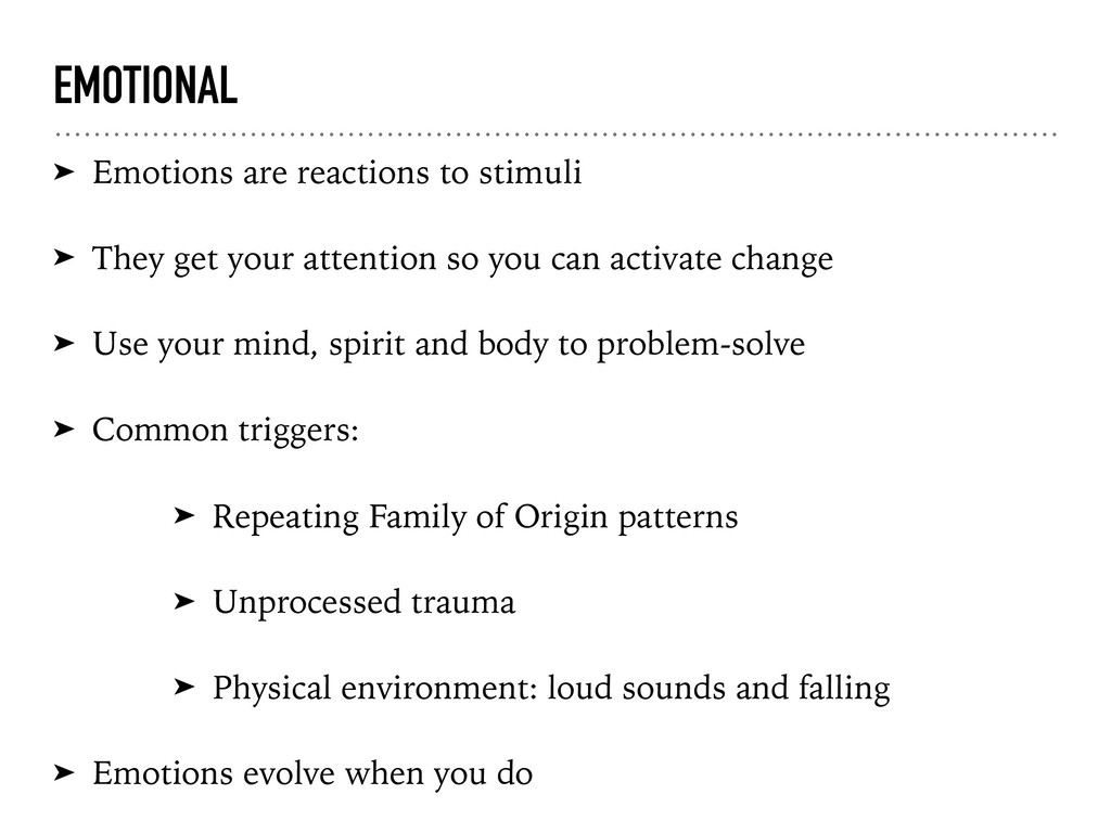 EMOTIONAL ➤ Emotions are reactions to stimuli ➤...