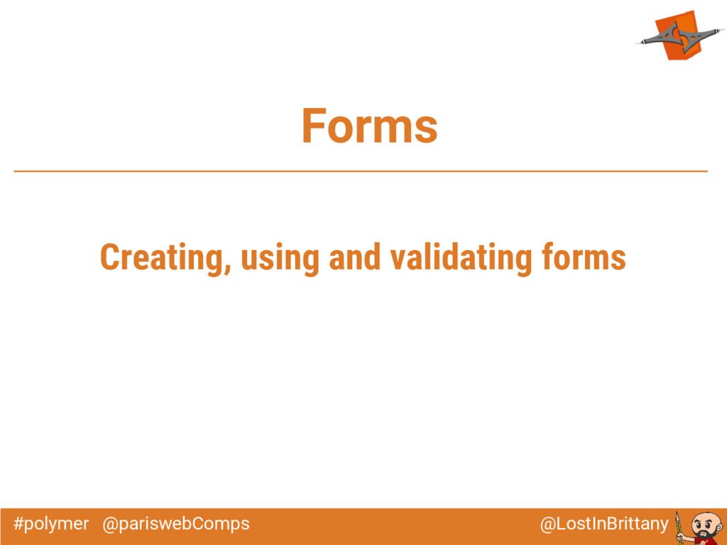 @LostInBrittany #polymer @pariswebComps Forms C...