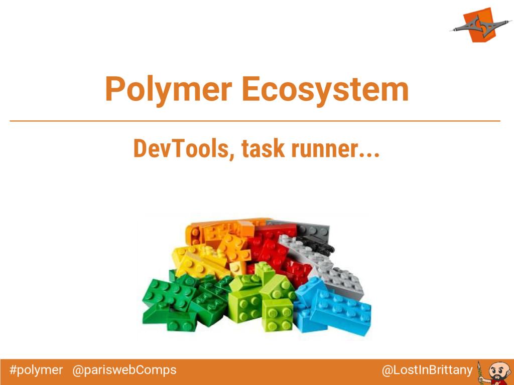 @LostInBrittany #polymer @pariswebComps Polymer...