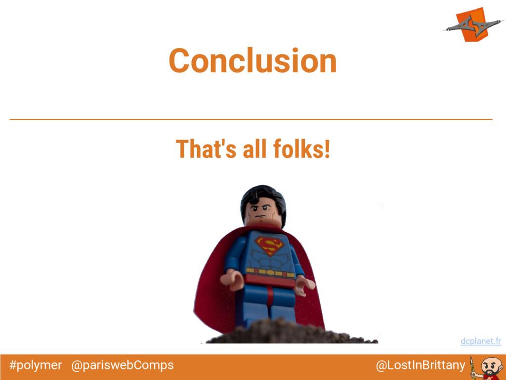 @LostInBrittany #polymer @pariswebComps Conclus...
