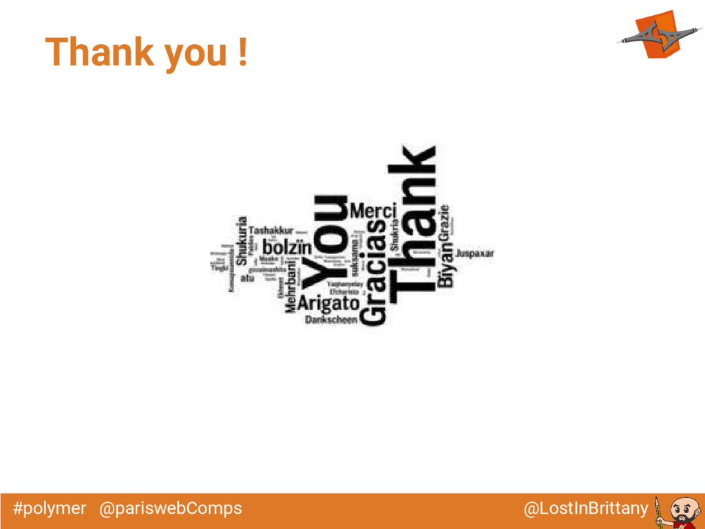 @LostInBrittany #polymer @pariswebComps Thank y...