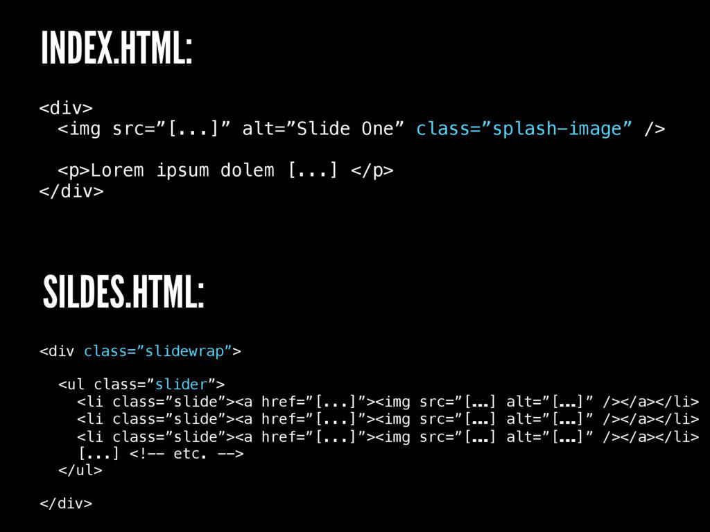 "<div> <img src=""[...]"" alt=""Slide One"" class=""s..."