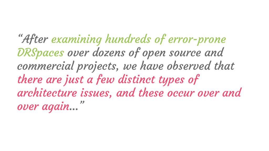 """""""After examining hundreds of error-prone DRSpac..."""