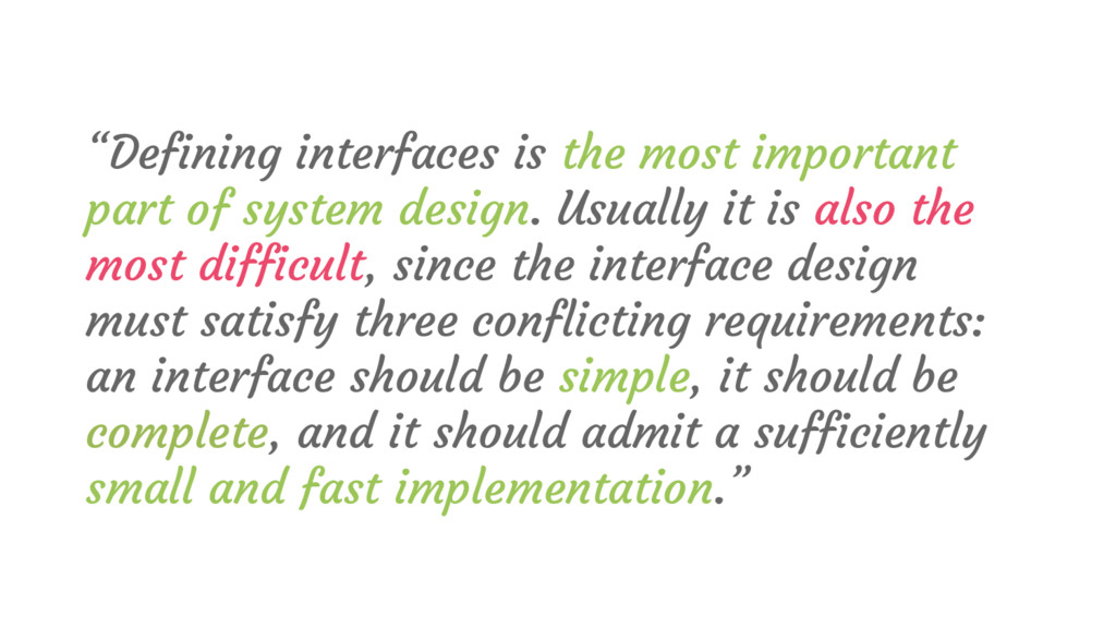 """""""Defining interfaces is the most important part..."""