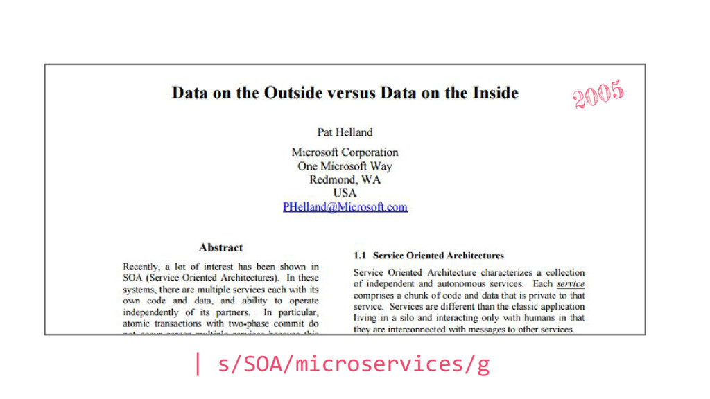 2005 | s/SOA/microservices/g