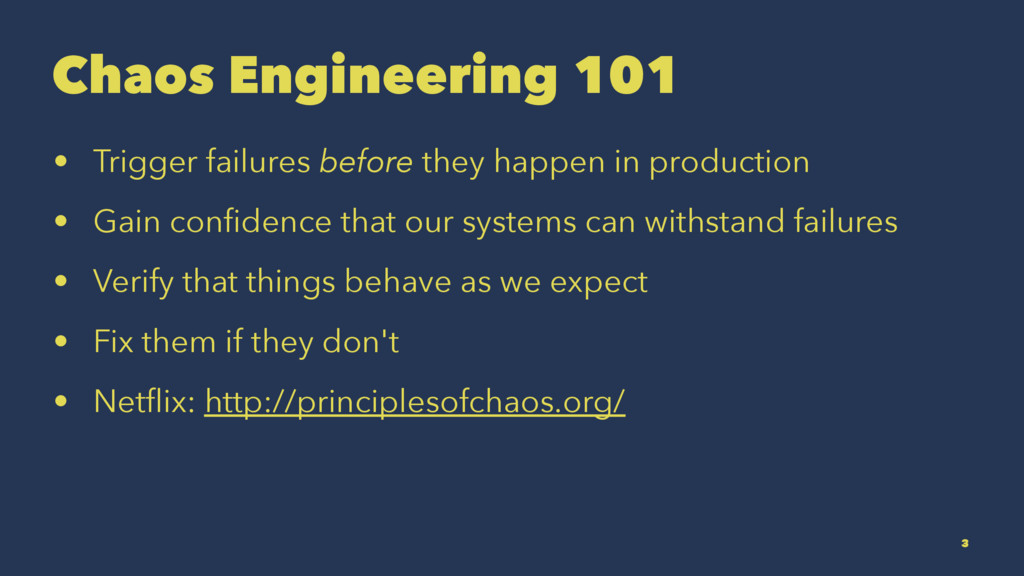 Chaos Engineering 101 • Trigger failures before...
