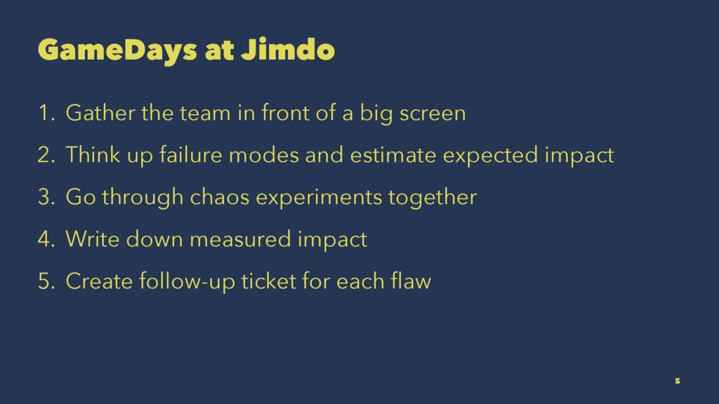 GameDays at Jimdo 1. Gather the team in front o...