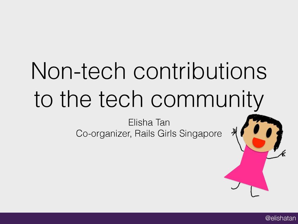 @elishatan Non-tech contributions to the tech c...