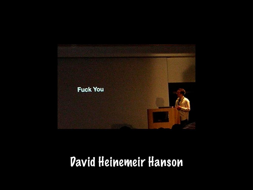 David Heinemeir Hanson