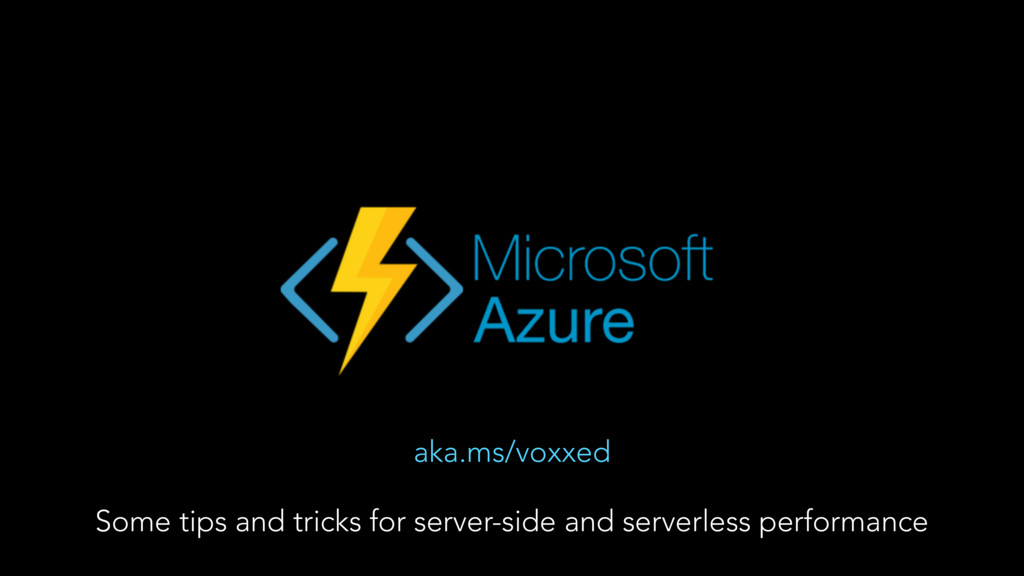 aka.ms/voxxed Some tips and tricks for server-s...